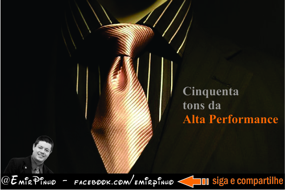 Cinquenta tons de Alta Performance